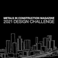 Metals in Construction Magazine 2021 Design Challenge